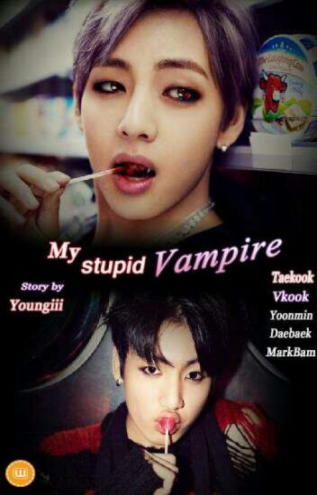 My stupid vampire (Taekook / Vkook)