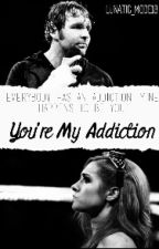 Your My Addiction *On Hold* by Lunatic_Mode18