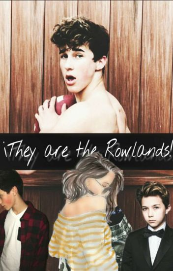 ¡They are the rowlands! ||hunter Rowland||