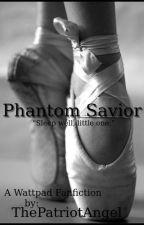 Phantom Savior (Based on the 2004 Phantom of the Opera film) by ThePatriotAngel