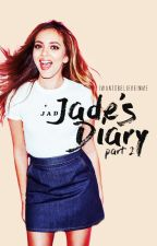 Jade's Diary | part. II | jarry  by iwantobelieveinme
