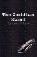 The Obsidian Stand by beauxlivre