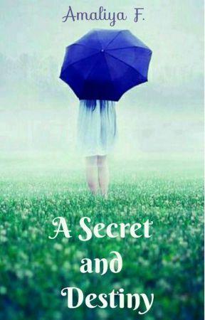 A Secret and Destiny by fuadameliya
