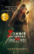 Zombie Outbreak: The Apocalypse (#Wattys2016) by hikari_light02