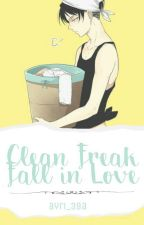 Clean Freak Fall In Love by ayri_39a