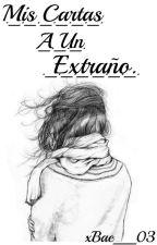 Mis Cartas A Un Extraño by xBae__03