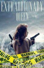 Extraordinary Queen  by blackdeathlyprincess