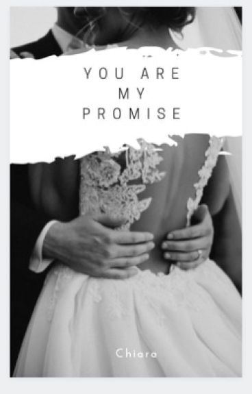 You are my promised ~