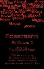 Possessed by o1ivetree