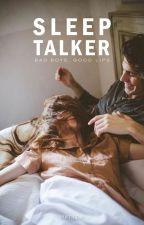 Sleep-talker  by credulously