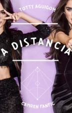 A Distancia //Camren One-Shot// by TottyAguigom