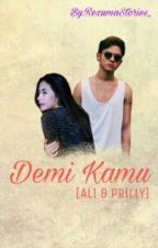 Demi Kamu [ALI & PRILLY] by RezumaStories_