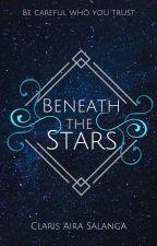 Beneath The Stars by WriterofTheStars