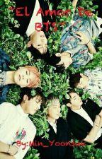 ~El Amor De BTS~ (+18) by Min_Yoonsuk