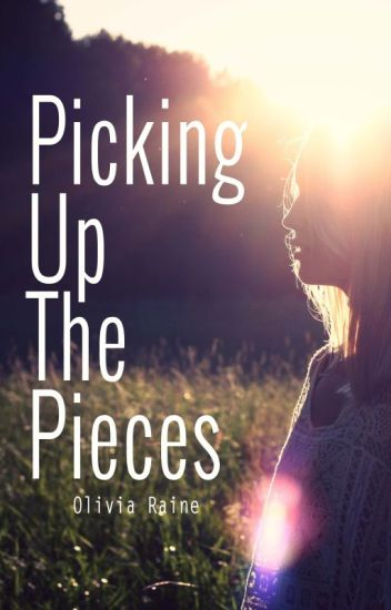 Picking Up The Pieces (#Wattys2016)
