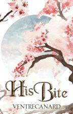 His Bite (Book 1 of Bite Trilogy) by VentreCanard