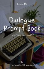 Dialogue Prompt Book #1 by theFanaticOfFandoms