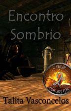 Encontro Sombrio by talitavasconcelos