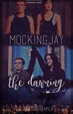 Mockingjay: the dawning  by Acemajordreamer