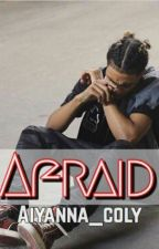 AFRAID(Completed) by _NutterbutterNae_
