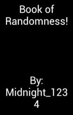 Book Of Randomness!! by Midnight_1234