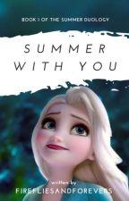 Summer With You | c o m p l e t e d √ by firefliesandforevers