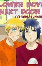 FLOWER BOYS: Next Door(Versi SasuNaru) by ammacerry24