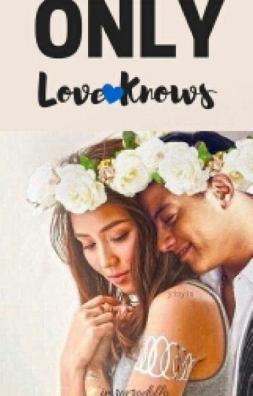 Only Love Knows - On Going