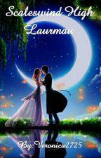Scaleswind High ~ Laurmau FF by Veronica2725