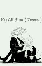 My All Blue (Zosan) by sofi_shaoi2111