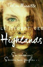 Le Secret des Highlands (1er jet)-en Cours D'écriture- by LeelouMuraille