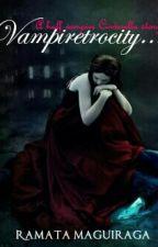 Vampiretrocity- A Half Vampire Cinderella Story|2fab4reads| (stopped)  by RamataMaguiraga