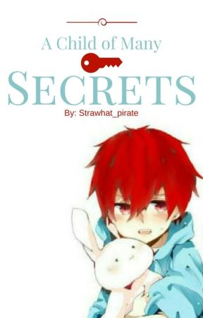 A Child of Many Secrets by strawhat_pirate