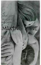 MAKING LOVE [ ONE SHOOT] by zaynsmut