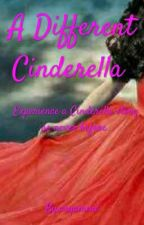 A Different Cinderella (Once Upon A Princess #1) by aryamine