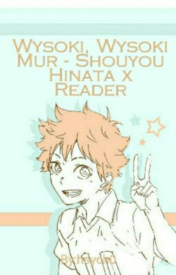 Wysoki, Wysoki Mur - Shouyou Hinata x Reader