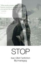 | STOP | Isac Elliot fanfiction by imariagsg