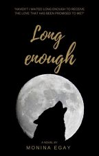 """Long Enough - Book 1 in the """"Mate Bond"""" Trilogy by MonmonEgay"""