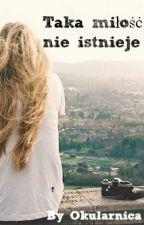 Taka miłość nie istnieje  by Goszam