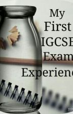 My First IGCSE Exam Experience by chocomarsh390