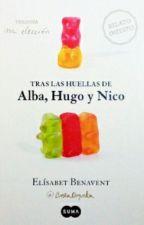 Tras las huellas de Alba,  Hugo y Nico - Elísabet Benavent by LisiGrid