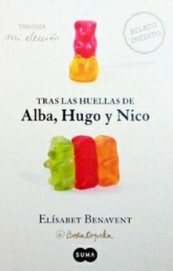Tras las huellas de Alba,  Hugo y Nico - Elísabet Benavent