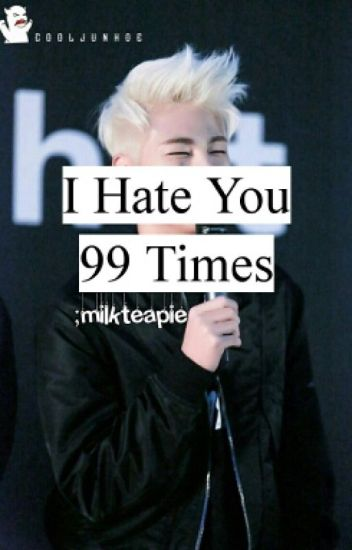 I Hate You 99 Times [DISCONTINUED]