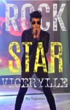 Rockstar    ViceRylle (COMPLETED) by riayeppeooo
