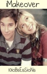 iMakeover (an iCarly Story) by 101oBsEsSioNs