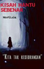 KISAH HANTU SEBENAR by Norlizie