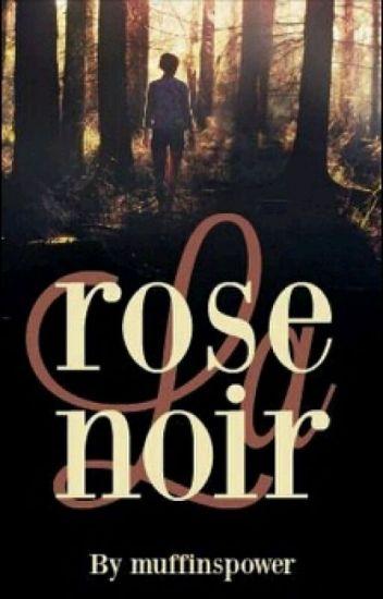 La Rose Noire.