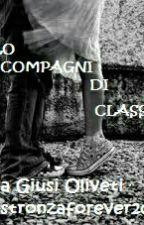 Solo compagni di classe? by stronzaforever2003