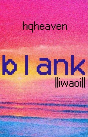 Blank  ||iwaoi||