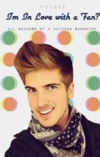 I'm In Love with a Fan? (Joey Graceffa Fanfic) by noraek